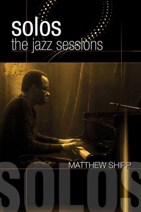 Matthew Shipp - Solos: The Jazz Sessions