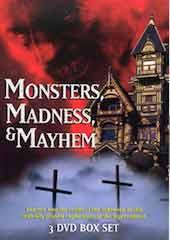 Monsters, Madness, and Mayhem
