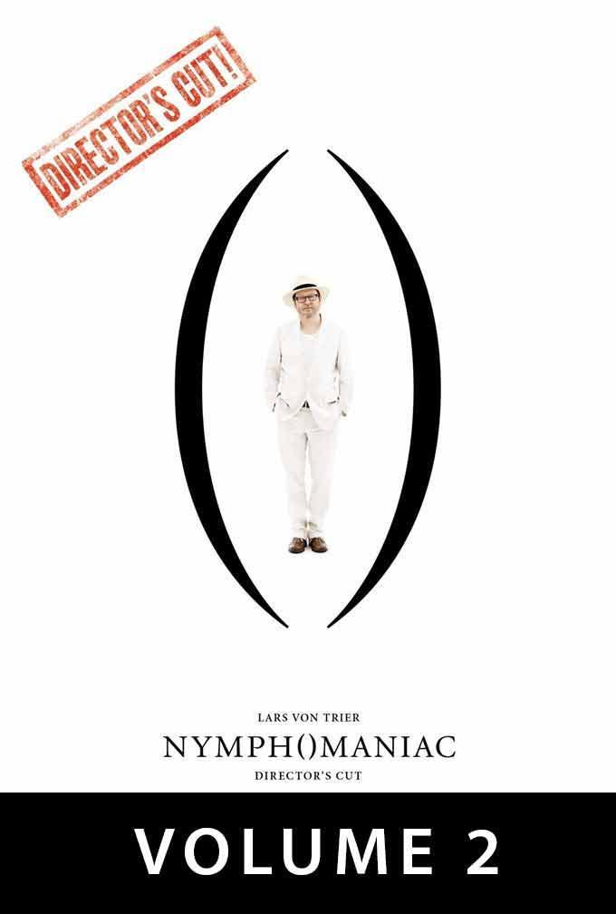 NYMPHOMANIAC: EXTENDED DIRECTOR'S CUT VOL: II